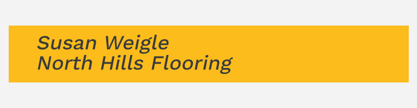 Susan Weigle | North Hills Flooring